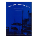 """They Can Carry Me Out"" - Memories of Port Melbourne"