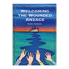 Welcoming the Wounded Anzacs - $25.00