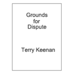 Grounds for Dispute by Terry Keenan