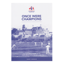 Once Were Champions - The First Fifty Years of the Port Melbourne Cricket Club by Terry Keenan